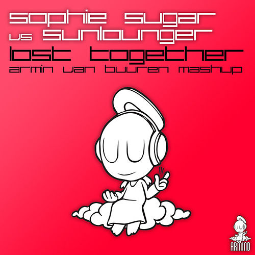 Lost Together (Armin van Buuren Mash Up) by Sophie Sugar