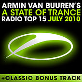 Play & Download A State Of Trance Radio Top 15 – July 2010 by Various Artists | Napster