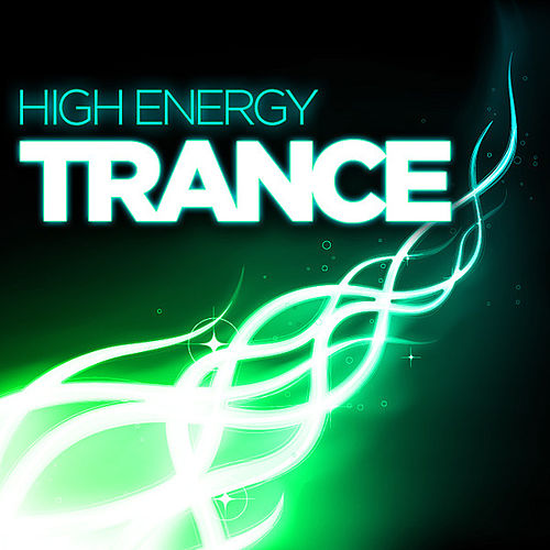 Play & Download High Energy Trance by Various Artists | Napster