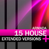 Play & Download Armada 15 House Extended Versions by Various Artists | Napster