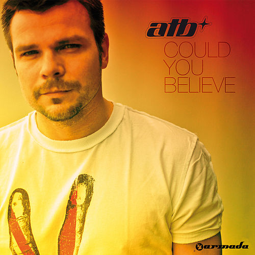 Play & Download Could You Believe by ATB | Napster