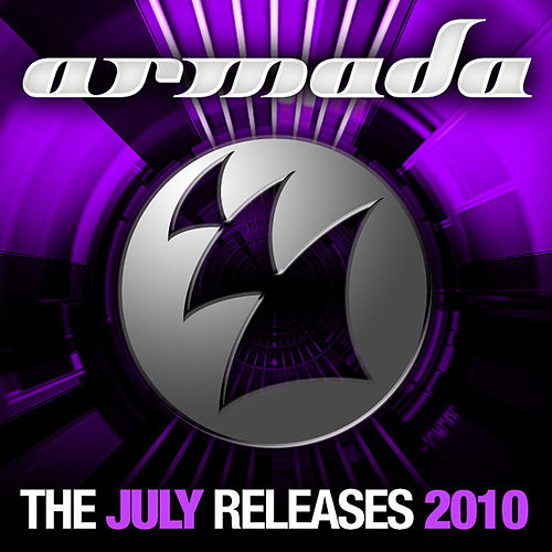 Play & Download Armada July Releases - 2010 by Various Artists | Napster