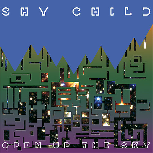 Open Up The Sky by Shy Child