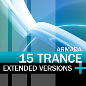 Armada 15 Trance Extended Versions by Various Artists