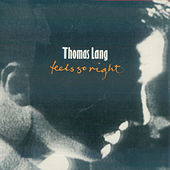 Play & Download Feels So Right by Thomas Lang | Napster