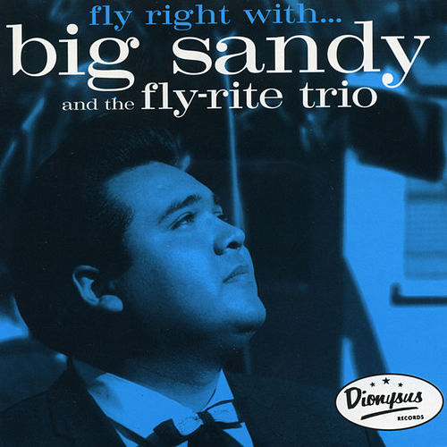 Play & Download Fly Right With… by Big Sandy | Napster