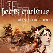 Play & Download Blind Threshold by Beats Antique | Napster