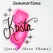 Play & Download Summertime (Jersey Shore Theme) by Krista | Napster