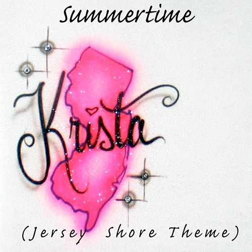 Play & Download Summertime (Jersey Shore Theme) by Krista   Napster