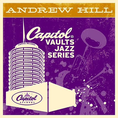 Play & Download The Capitol Vaults Jazz Series by Andrew Hill | Napster