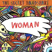 Play & Download Woman [Single] by The Secret Handshake | Napster