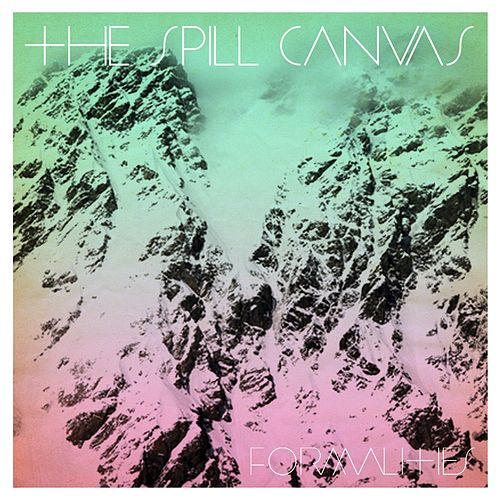 Play & Download Formalities by The Spill Canvas | Napster