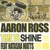 Play & Download Time To Shine feat Natasha Watts by Aaron Ross | Napster