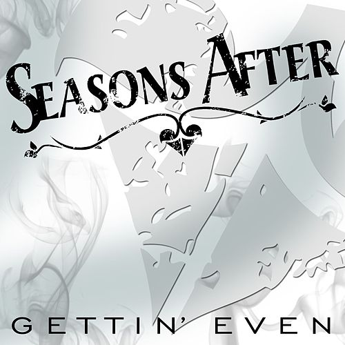 Play & Download Gettin' Even by Seasons After | Napster