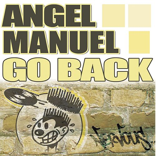 Play & Download Go Back by Angel Manuel | Napster