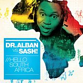 Play & Download Hello South Africa (World Cup 2010) by Dr. Alban | Napster