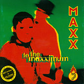 To The Maxximum by Maxx