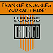 Play & Download You Can't Hide by Frankie Knuckles | Napster