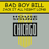 Jack It All Night Long by Bad Boy Bill