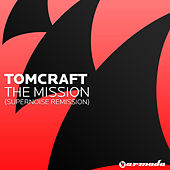 The Mission (Supernoise Remission) by Tomcraft