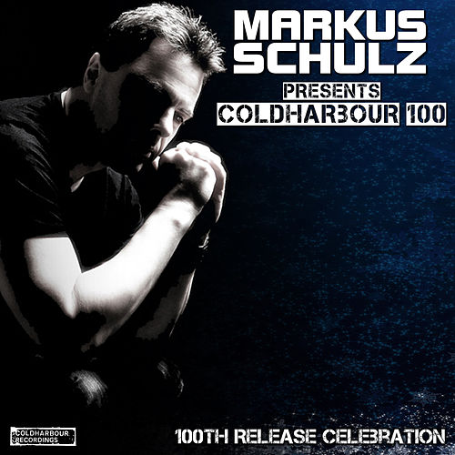 Play & Download Markus Schulz presents: Coldharbour 100 - 100th Release Celebration by Various Artists | Napster