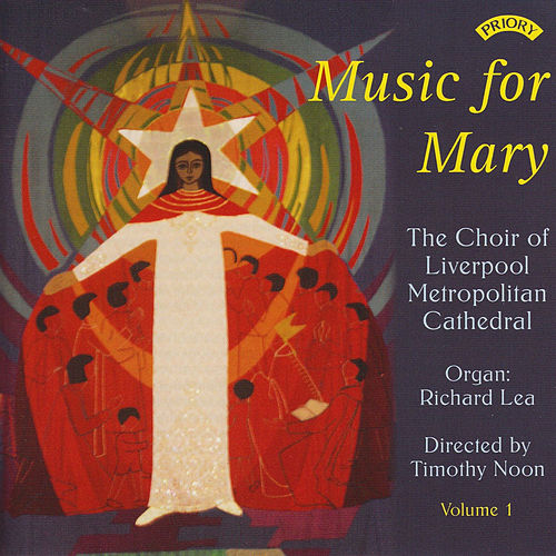 Music for Mary - Volume 1 by The Choir of Liverpool Metropolitan Cathedral