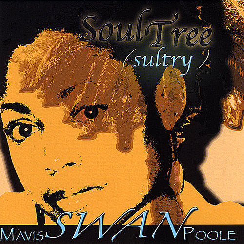 Play & Download Soul Tree (sultry) by Mavis SWAN Poole | Napster