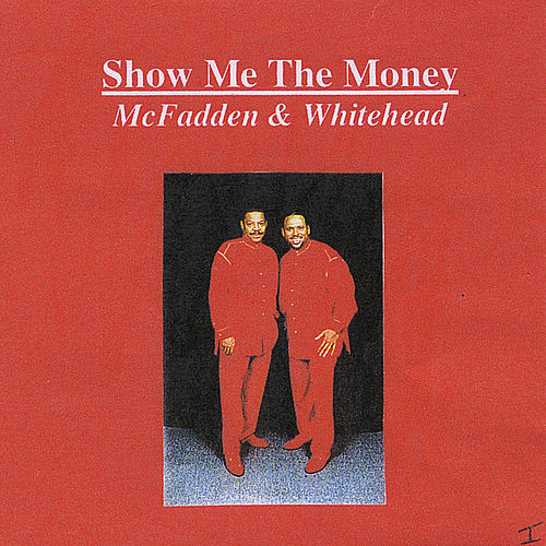 Play & Download Show Me the Money by McFadden and Whitehead | Napster