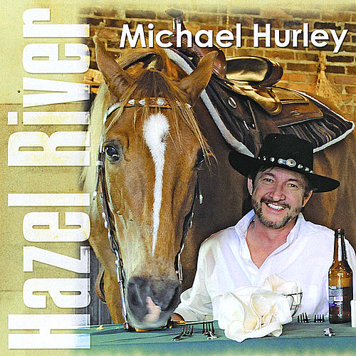 Play & Download Hazel River by Michael Hurley | Napster