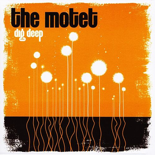 Play & Download Dig Deep by The Motet | Napster