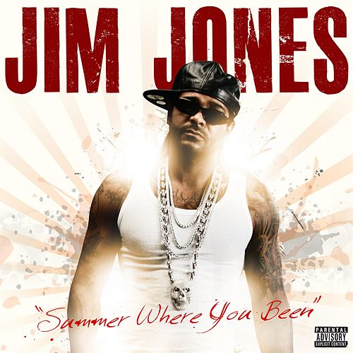 Play & Download Summer Where You Been (feat. Starr) by Jim Jones | Napster