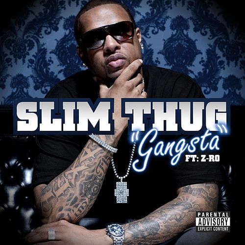 Play & Download Gangsta (feat. Z-Ro) by Slim Thug | Napster