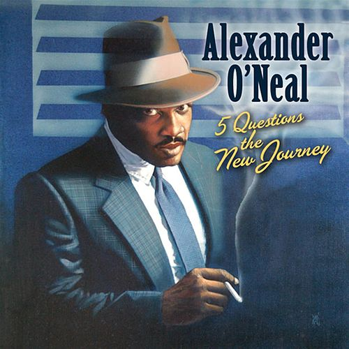 Play & Download 5 Questions - The New Journey by Alexander O'Neal | Napster