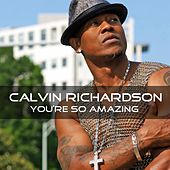Play & Download You're So Amazing by Calvin Richardson | Napster
