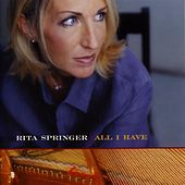 Play & Download All I Have by Rita Springer | Napster