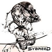 Play & Download The Pulse Of Awakening by Sybreed | Napster