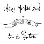 Play & Download Turn to Stone - Single by Ingrid Michaelson | Napster