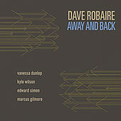 Play & Download Away and Back by Dave Robaire | Napster