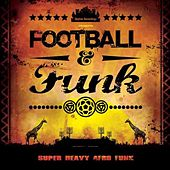 Play & Download Funk & Football by Various Artists | Napster