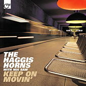 Play & Download Keep On Movin' by The Haggis Horns | Napster