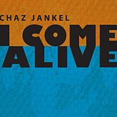 Play & Download I Come Alive (Remix) by Chaz Jankel | Napster