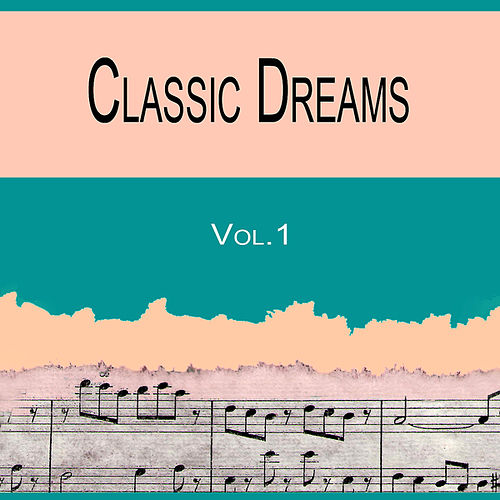 Classic Dreams Vol.1 by Various Artists