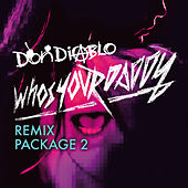 Who's Your Daddy Remix Package 2 by Don Diablo