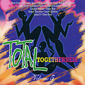 Total Togetherness Vol. 5 von Various Artists