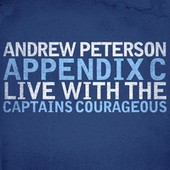 Play & Download Appendix C: Live With The Captains Courageous by Andrew Peterson | Napster