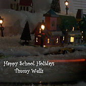 Play & Download Happy School Holidays by Timmy Wells | Napster