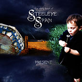 Play & Download The Very Best of Steeleye Span - Present - (Re-Recorded Versions) by Steeleye Span | Napster