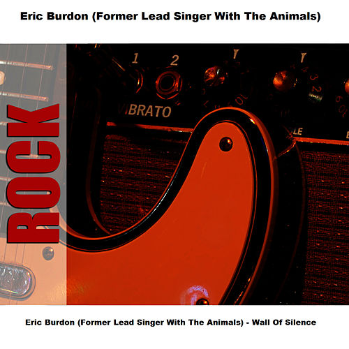 Wall Of Silence by Eric Burdon