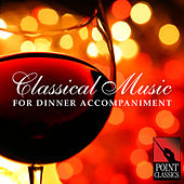 Classical Music for Dinner Accompaniment by Various Artists
