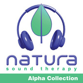 Relaxing and Inspiring Sound Therapy Alpha 2 by Natura Sound Therapy